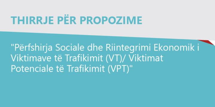 """Thirrje për Propozime """"Përfshirja Sociale dhe Riintegrimi Ekonomik i Viktimave të Trafikimit (VT)/ Viktimat Potenciale të Trafikimit (VPT)"""""""
